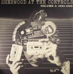 Sherwood At The Controls Volume 2: 1985-1990