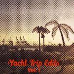Yacht Trip Edits Vol 1