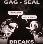 Gag Seal Breaks