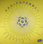 Paz E Futebol 2: A Selection Of Brazilian Infused Jazz & Soul From Brazil & Around The World