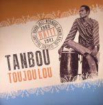 Tanbou Toujou Lou: Meringue Kompa Kreyol Vodou Jazz & Electric Folklore From Haiti 1960-1981