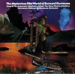 The Mysterious Film World Of Bernard Herrmann