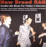 New Breed R&B: Soulful 60s Blues For Today's Dancers
