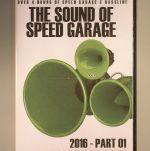The Sound Of Speed Garage 2016 Part 01