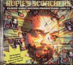 Rupie's Scorchers: Classic Early Success Productions 1969-71