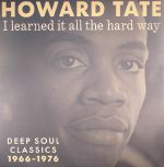 I Learned It All The Hard Way: Deep Soul Classics 1966-1976