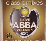 Classic Mixes: I Love Abba Volume 1 (Strictly DJ Only)