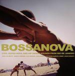 Bossanova: Cool Bossa Nova & Hip Samba Sounds From Rio De Janeiro