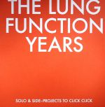 The Lung Funtion Years: Solo & Side-Projects To Click Click