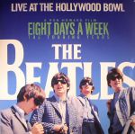 Live At The Hollywood Bowl: Eight Days A Week: The Touring Years (Soundtrack)