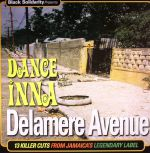 Black Solidarity Presents: Dance Inna Delamere Avenue