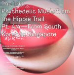 The Trip: Psychedelic Music From The Hippie Trail Part 4/4: From South Korea To Singapore