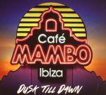 Cafe Mambo Ibiza: Dusk Till Dawn