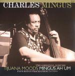Tijuana Moods/Mingus Ah Um (remastered)