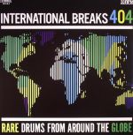 International Breaks 404: Rare Drums From Around The Globe
