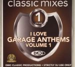 Classic Mixes: I Love Garage Anthems Volume 1 (Strictly DJ Only)