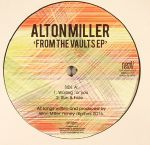 Alton MILLER - From The Vaults EP