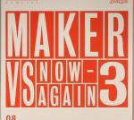 Maker vs Now Again 3