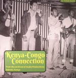 Kenya Congo Connection: From The Archives Of Audio Productions Nairobi Kenya