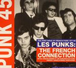 Punk 45: The First Wave Of French Punk 1977-80: Les Punks: The French Connection