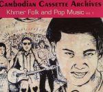 Cambodian Cassette Archives: Khmer Folk & Pop Music Vol 1