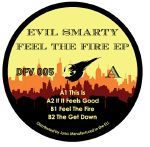 EVIL SMARTY - Feel The Fire EP