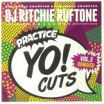 Practice Yo! Cuts Vol 3 Remixed
