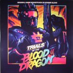Trials Of The Blood Dragon (Soundtrack)
