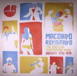 Macondo Revisitado: The Roots Of Subtropical Music Uruguay 1975-1979