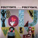 Polyvinyl Plays Polyvinyl (Deluxe Edition)