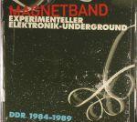 Magnetband: Experimenteller Elektronik-Underground DDR 1984-1989
