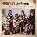 Hawaii Authentic: The Pre War Era Vol 1 (1925-1936)