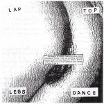 Lap Top Less Dance