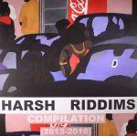 Harsh Riddims Compilation 2013-2016