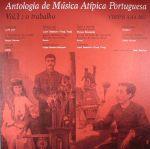 Antologia De Musica Atipica Portuguesa Vol 1: O Trabalho