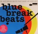 Blue Break Beats: The Jazz Break Beats That Made Hip Hop Hits
