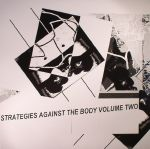 Strategies Against The Body Volume 2