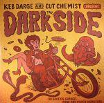 Keb Darge & Cut Chemist Present The Dark Side: 30 Sixties Garage Punk & Psyche Monsters