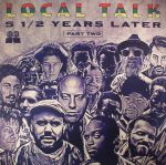 Local Talk 5 1/2 Years Later Part 2
