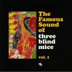 The Famous Sound Of Three Blind Mice Vol 1