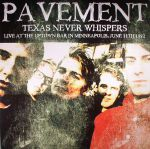 Texas Never Whispers: Live At The Uptown Bar In Minneapolis June 11th 1992