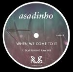 When We Come to It (feat Silverlining mix)