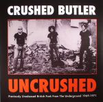 Uncrushed: Previously Unreleased British Punk From The Underground 1969-1971 (reissue) (Record Store Day 2017)