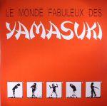 Le Monde Fabuleux Des Yamasuki (reissue)