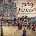Funky Tramway (reissue)