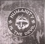 Humanity Is The Devil (remastered) (Record Store Day 2017)
