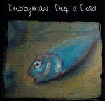 Deep Is Dead