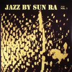 Jazz By Sun Ra Vol 1