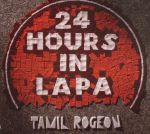 24 Hours in Lapa
