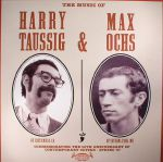 The Music Of Harry Taussig & Max Ochs